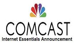 Comcast Internet Essentials Announcement